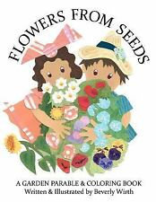 Flowers from Seeds : A Garden Parable by Beverly Wirth (2012, Paperback)