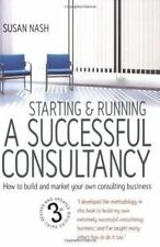 Starting & Running a Successful Consultancy: How to Build and Market Your Own