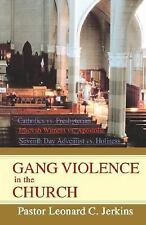 Gang Violence in the Church by Leonard Jerkins (2007, Hardcover)
