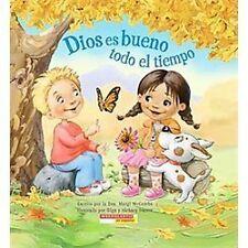 Dios es bueno todo el tiempo: (Spanish language edition of God Is Good.All the T