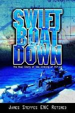 Swift Boat Down: The Real Story of the Sinking of Pcf-19                     ...