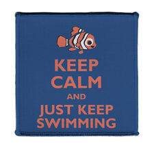 """Keep Calm JUST KEEP SWIMMING CLOWN FISH Iron on 4X4"""" Embroidered Patch On Jacket"""