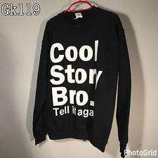 Cool Story Bro Tell It Again Black Long Sleeve Sweatshirt by GILDAN