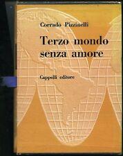 Terzo mondo senza amore - Corrado Pizzinelli. Cappelli 1966. 364 pp con num