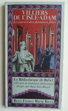 VILLIERS DE L'ISLE-ADAM LE CONVIVE DES DERNIERES FETES Biblio de BABEL RETZ FMR