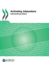 NEW Activating Jobseekers: How Australia Does It by OECD