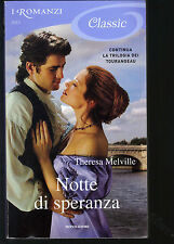 NOTTE DI SPERANZA - THERESA MELVILLE - I ROMANZI CLASSIC