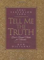 Tell Me the Truth: Gods Truths for Eternity by Joni Eareckson Tada, Ron Diciann