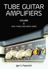 Tube Guitar Amplifiers, Vol 1, NEW RELEASE the best book on valve amps
