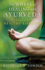 The Wheel of Healing with Ayurveda: An Easy Guide to a Healthy Lifestyle (Paperb