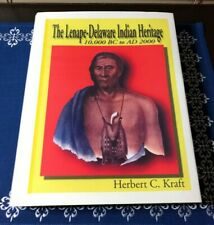 LENAPE-DELAWARE INDIAN HERITAGE 10,000 BC- AD 2000 By Kraft 1rst Edt HC Book