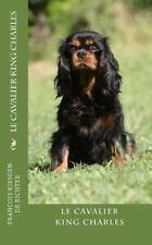 Chiens de Race: Le Cavalier King Charles by francois francois kiesgen de...