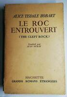 Rare Livre Ancien le roc entrouvert Alice Tisdale Hobart Hachette 1950