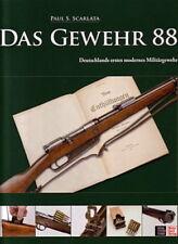 Scarlata: Das Gewehr 88, Deutschlands erstes modernes Militägewehr (1.Weltkrieg)