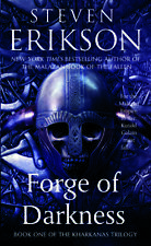 The Kharkanas Novel #1: Forge of Darkness by Steven Erikson (2014,Paperback)