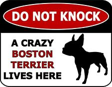 Do Not Knock A Crazy Boston Terrier Lives Here Silhouette Laminated Dog Sign