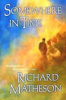 Somewhere In Time: By Richard Matheson