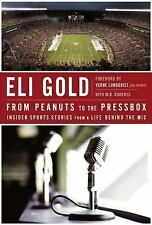 Eli Gold, From Peanuts to the Pressbox : Insider Sports Stories from a Life