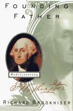 Founding Father: Rediscovering George Washington, Richard Brookhiser,0684822911,