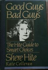 Good Guys, Bad Guys: The Hite Guide to Smart Choices by Shere Hite and Kate...