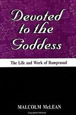 Devoted to the Goddess: The Life and Work of Ramprasad (S U N Y Series in Hindu