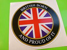 BRITISH BORN Union Jack Car Van Motorcycle Sticker Decal 1 off 105mm