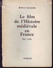 LE FILM DE L HISTOIRE MEDIEVALE EN FRANCE  843 - 1328   ARTHAUD