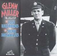 Glenn Miller -The Best Of The Lost Recordings & The Secret Broadcasts Brand New