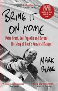 Bring It On Home:Peter Grant, Led Zeppelin & Beyond Rock's Greatest Manager Book