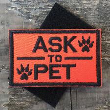 ASK TO PET K9 DOG SERVICE HARNESS VEST PATCH ARMY TACTICAL MORALE EMBLEM BADGE