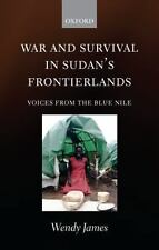WAR AND SURVIVAL IN SUDAN'S FRONTIERLANDS - JAMES, WENDY - NEW PAPERBACK BOOK