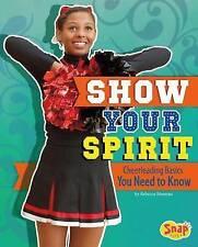 NEW Show Your Spirit: Cheerleading Basics You Need to Know (Cheer Spirit)