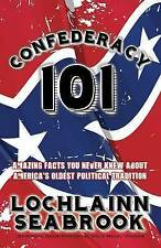 Confederacy 101: Amazing Facts You Never Knew About America's Oldest Political T