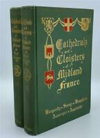 1907 CATHEDRALS AND CLOISTERS OF MIDLAND FRANCE ELISE ROSE GILT