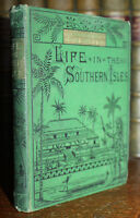 1890's Life in the Southern Isles South Pacific New Guinea Rev GILL Later Ed