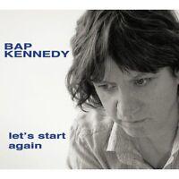 BAP KENNEDY - LET'S START AGAIN: CD ALBUM (February 3rd, 2014)