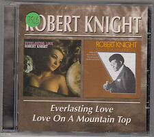 ROBERT KNIGHT - everlasting love / love on a mountain top CD