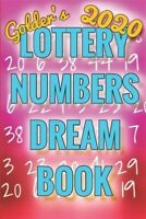2020 Lottery Numbers Dream Book: Code Your Dreams Into Lotto Numbers You Can ...