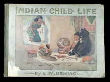 """INDIAN CHILD LIFE"" BOOK BY E.W. DEMING - 1899 PRINTED IN AMERICA"