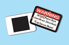 Warning A Very Purr-fect American Shorthair Cat Loves Here! - Magnet - Sku# 001