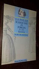 LA FOLLE MARQUISE DES FORGES ET DES BOIS - M. Blancpain 1990 - Aisne Thiérache b