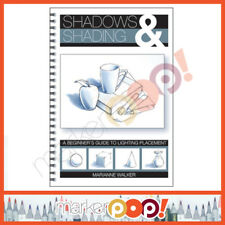 Shadows & Shading Book: A beginner's guide to lighting placement BRAND NEW