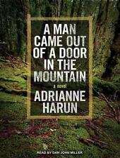 A Man Came Out of a Door in the Mountain by Adrianne Harun (2014, MP3 CD,...