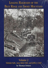 LOGGING RAILROADS of the Blue Ridge and Smoky Mountains, Vol. 2 -- (NEW BOOK)