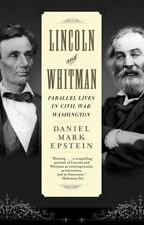 Lincoln and Whitman: Parallel Lives in Civil War Washington, Epstein, Daniel Mar