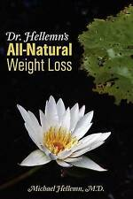 NEW Dr. Hellemn's All-Natural Weight Loss by Michael MD. Hellemn