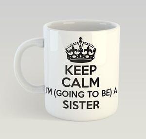 Keep Calm I'M Going To Be A Sister Mug Funny Birthday Novelty Gift Birth