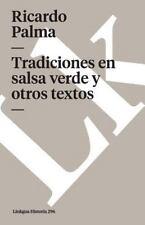 Tradiciones En Salsa Verde y Otros Textos (Paperback or Softback)