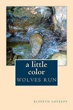 Wolves Run : A Little Color
