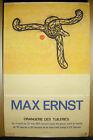 Max Ernst (1891-1976) Poster Exhibition IN L'Orangerie Of Tuileries IN 1971